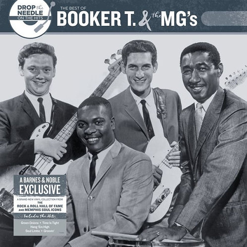 Drop the Needle on the Hits: The Best of Booker & the MG's [B&N Exclusive]