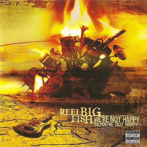 Reel Big Fish – We're Not Happy 'Til You're Not Happy CD