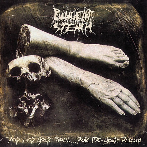 Pungent Stench – For God Your Soul... For Me Your Flesh
