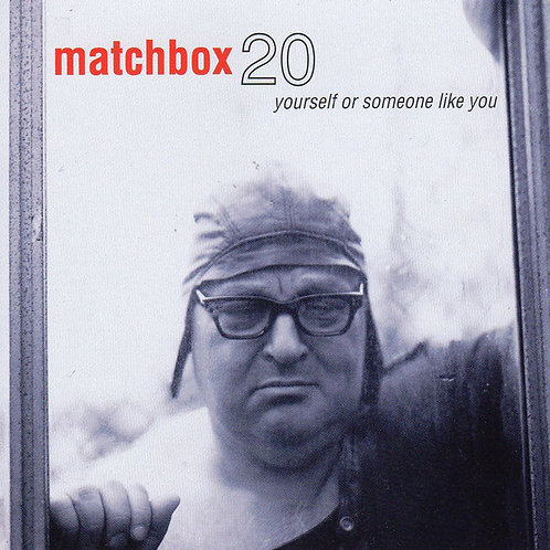 Matchbox 20* ‎– Yourself Or Someone Like You CD