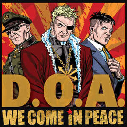 D.O.A. (2) ‎– We Come In Peace