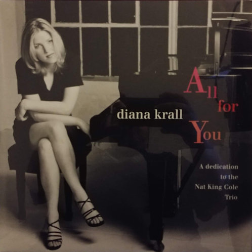 Diana Krall ‎– All For You (A Dedication To The Nat King Cole Trio)