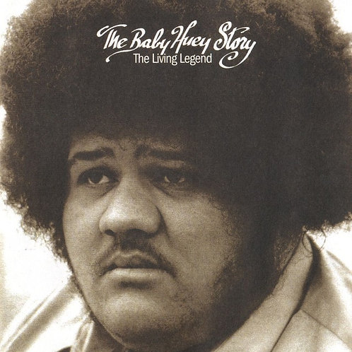 Baby Huey ‎– The Baby Huey Story / The Living Legend