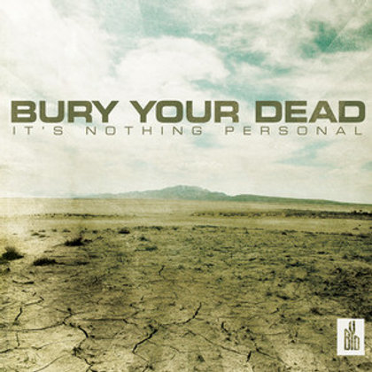 Bury Your Dead–It's Nothing Personal CD