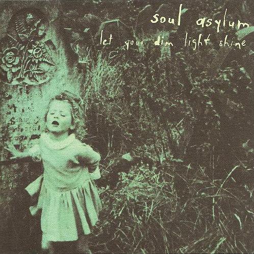 Soul Asylum (2) – Let Your Dim Light Shine CD