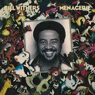 Bill Withers – Menagerie