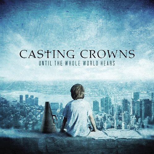 Casting Crowns ‎– Until The Whole World Hears CD