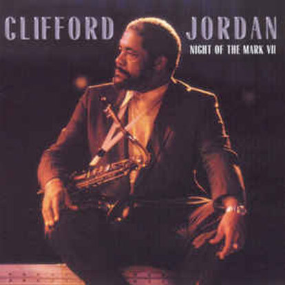 Clifford Jordan–Night Of The Mark VII (CD)