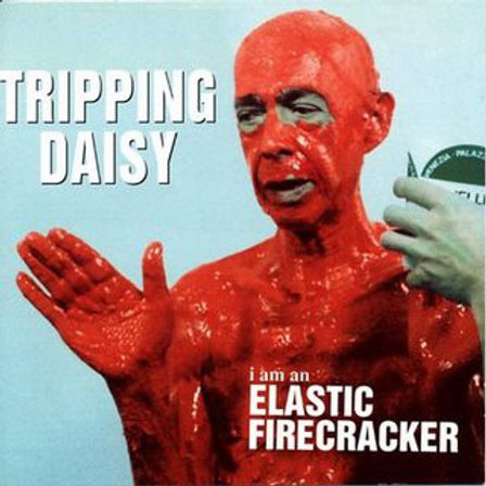 Tripping Daisy ‎– I Am An Elastic Firecracker CD