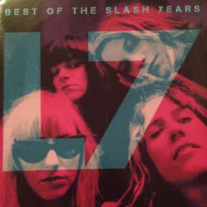 L7 ‎– Best Of The Slash Years