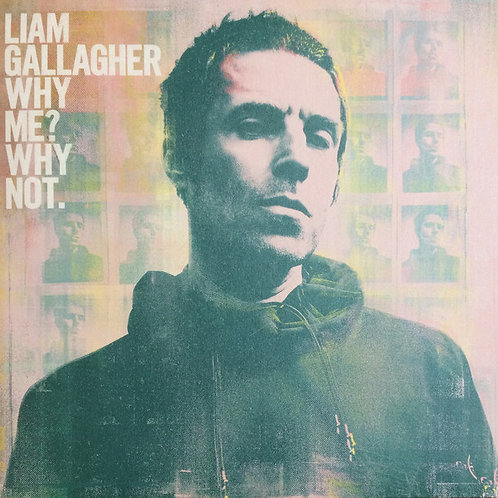 Liam Gallagher – Why Me? Why Not.