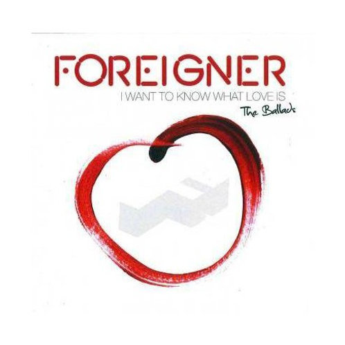 Foreigner–I Want ToKnow WhatLove Is CD