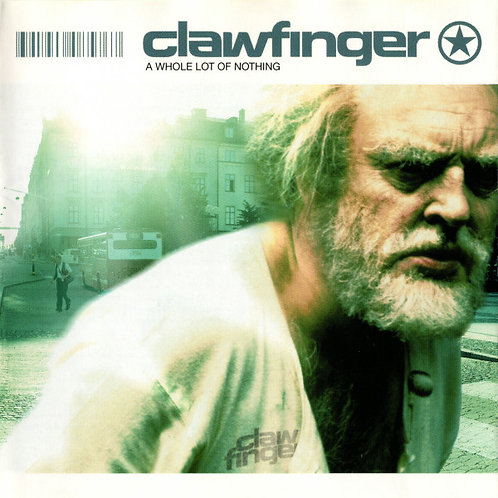 Clawfinger ‎– A Whole Lot Of Nothing
