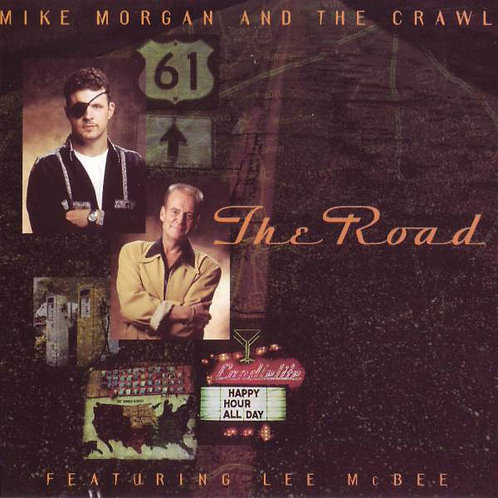 Mike Morgan And The Crawl* Featuring Lee McBee ‎CD
