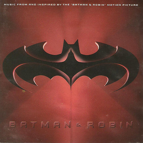 """Various – Batman & Robin: Music From And Inspired By The """"Batman & Robin"""" CD"""