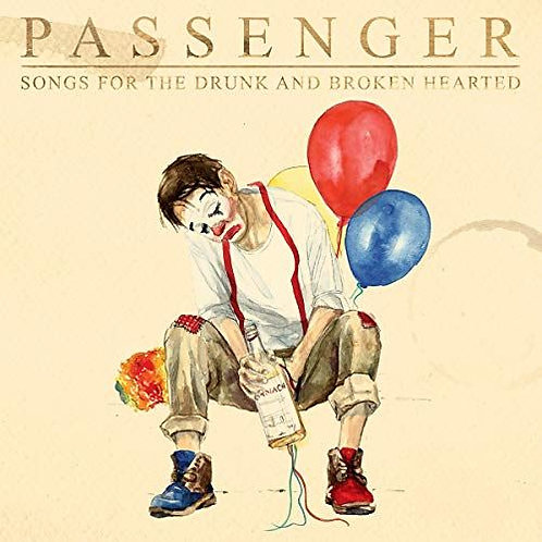 Passenger  ‎– Songs For The Drunk And Broken Hearted