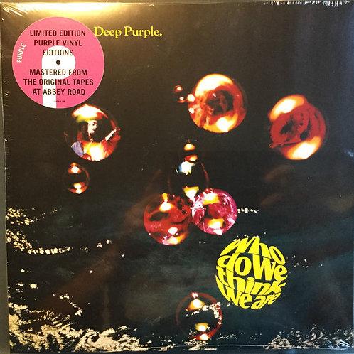 Deep Purple – Who Do We Think We Are( Vinyl, LP, Album, Limited Edition, Reissu