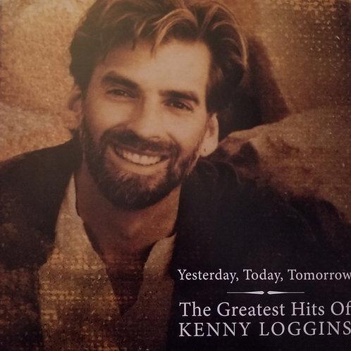 Kenny Loggins – Yesterday, Today, Tomorrow,