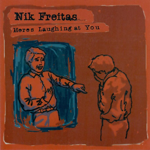 Nik Freitas ‎– Heres Laughing At You CD