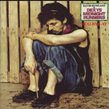 Kevin Rowland & Dexys Midnight Runners – Too-Rye-Ay