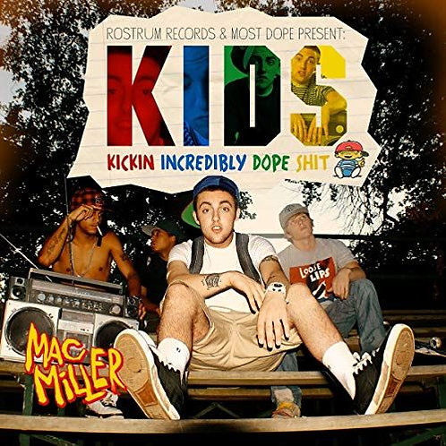 Mac Miller – K.I.D.S. (Kickin Incredibly Dope Shit)