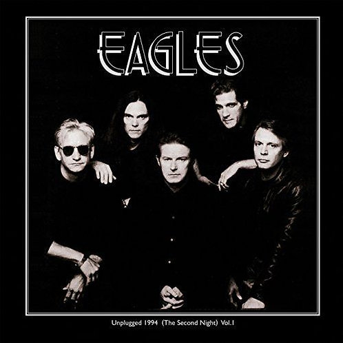 Eagles ‎– Unplugged 1994 (The Second Night) Vol.1