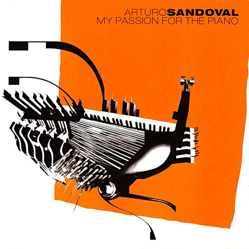 Arturo Sandoval – My Passion For The Piano CD
