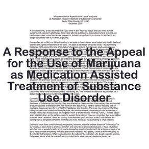 A Response to the Appeal for the Use of Marijuana as Medication Assisted Treatment of Substance Use