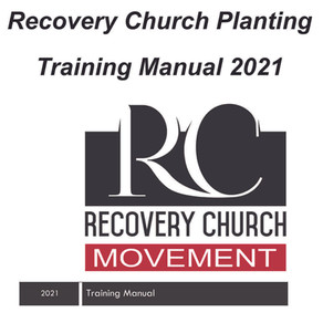 Recovery Church Planting Training Manual 2021
