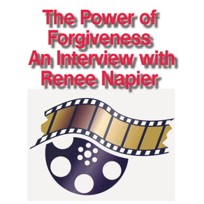 The Power of Forgiveness An Interview with Renee Napier