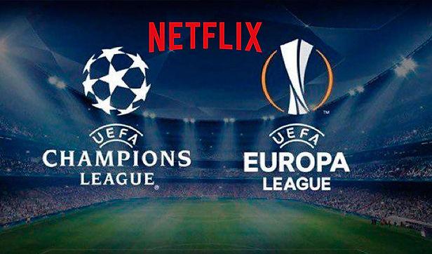 Netflix transmitiría partidos de Champions y Europa League