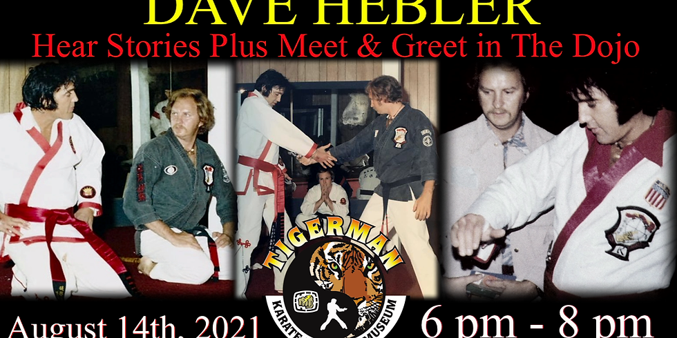 DAVE HEBLER (Memphis Mafia, Black Belt, and Elvis' Body Guard) Stories plus Meet & Greet at The TigerMan Dojo & ...