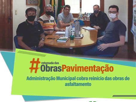 #Obras   Administração Municipal cobra reinício das obras de asfaltamento