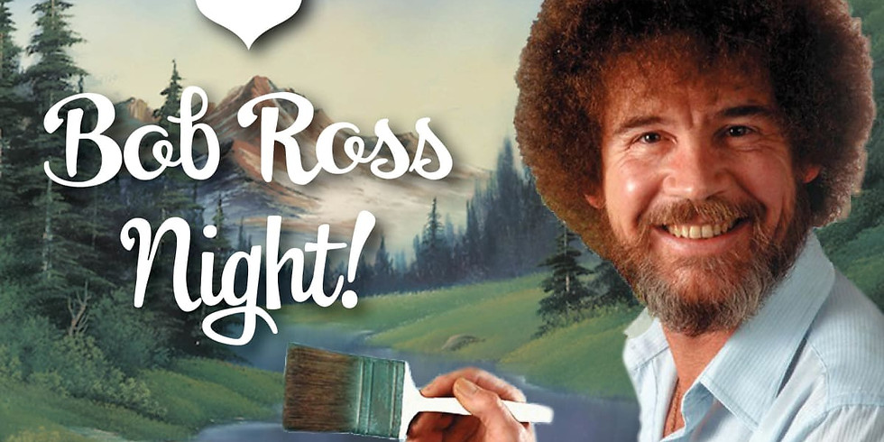 Paint With Bob Ross Night!!