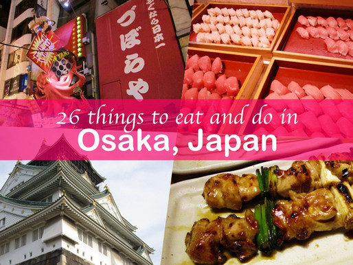 26 things to do and eat in Osaka, Japan