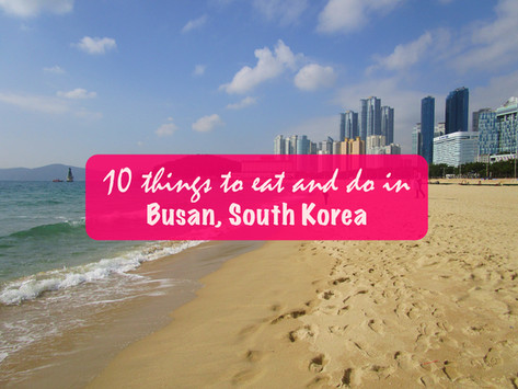 10 things to do and eat in Busan, South Korea Travel Guide