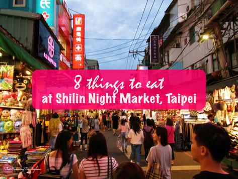 8 things to eat at ShiLin Night Market, Taipei, Taiwan