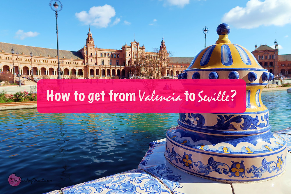 How to get from Valencia to Seville, Spain?