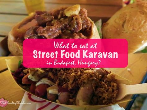What to eat at Street Food Karavan in Budapest, Hungary?