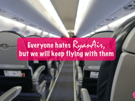 Everyone hates Ryanair, but we will keep flying with them