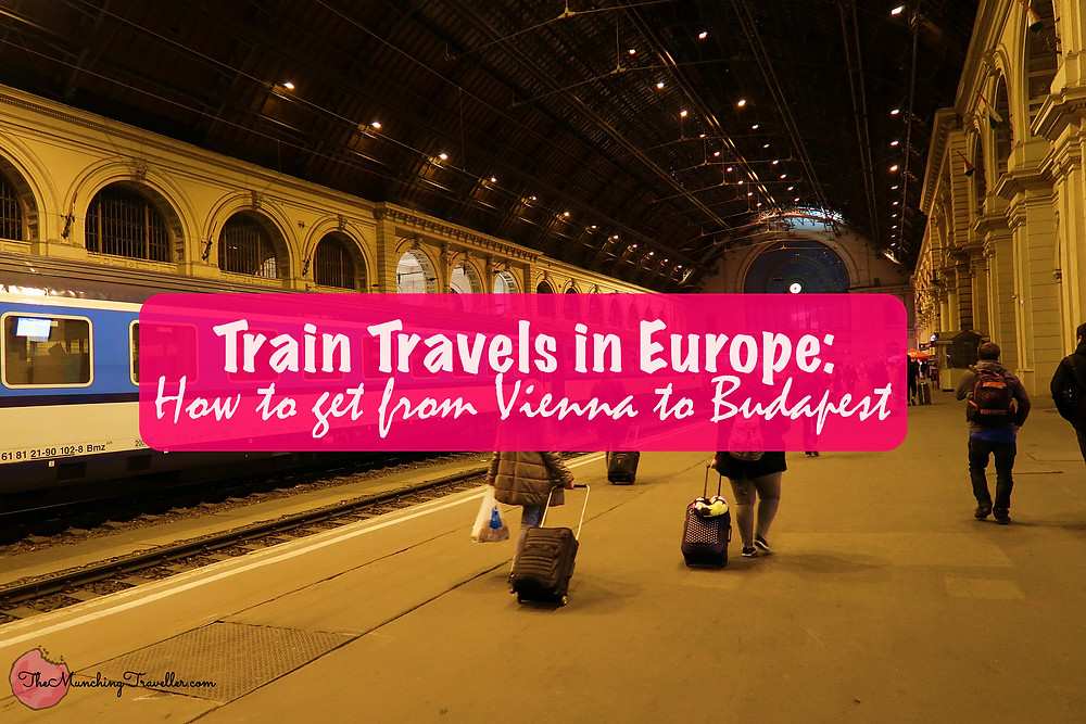 Train Travels in Europe: How to get from Vienna to Budapest?