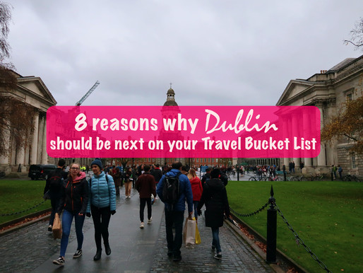 8 reasons why Dublin should be next on your Travel Bucket List