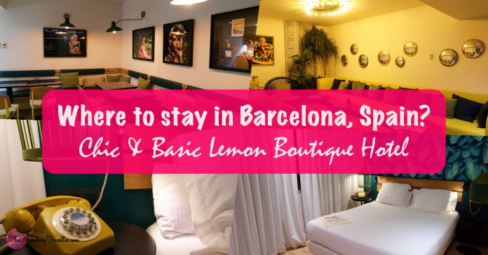 Where to stay in Barcelona, Spain? Chic and Basic Lemon Boutique Hotel