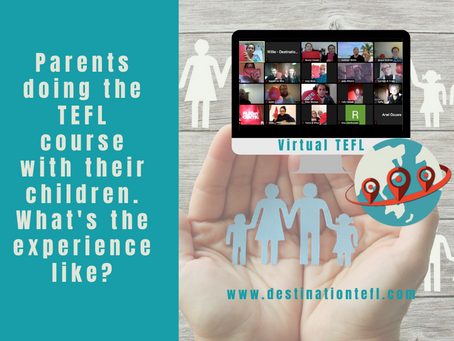 Parents doing the TEFL course with their children. What's the experience like?