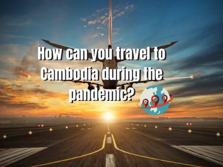 How can you travel to Cambodia during the pandemic?