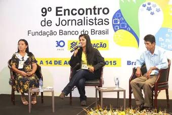 9º Encontro de Jornalistas Fundação Banco do Brasil 30 ANOS -  13 de agosto de 2015