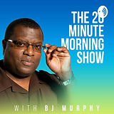 20 minute morning show with bj.jpg