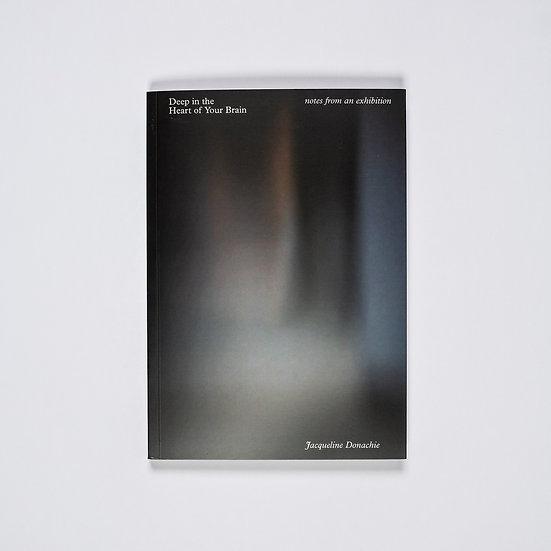 Jacqueline Donachie / Deep in the Heart of Your Brain / Publication