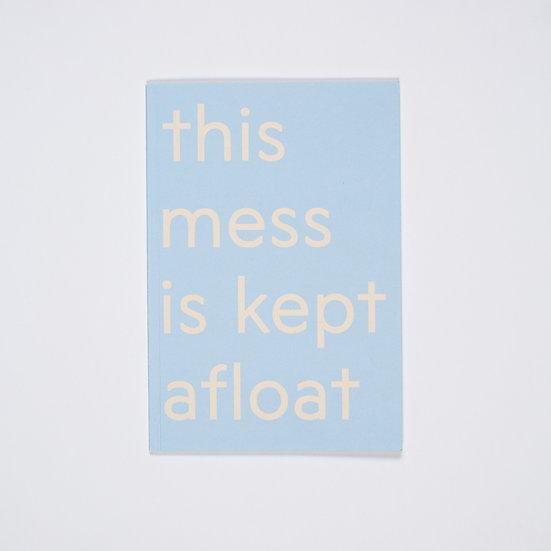Kate V Robertson / This Mess is Kept Afloat / Publication