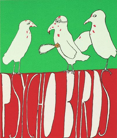 David Sherry / Psycho Birds / Screen Print